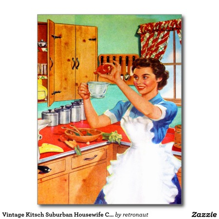 vintage_kitsch_suburban_housewife_cooking_kitchen_postcard-ra5f7b4d692714cc1b7386a0cbe7ae83b_vgbaq_8byvr_1024