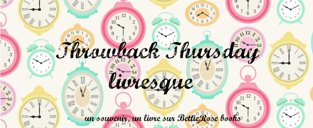 https://irwt.blogspot.fr/2016/12/throwback-thursday-livresque.html